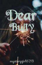 Dear Bully by mysterygirl678