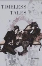Timeless Tales (BlackButler x Reader) by kansami