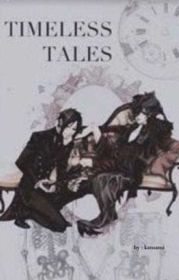 Timeless Tales (BlackButler x Reader)