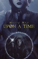 Upon A Time by Mysty-Nyx