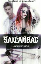 Saklambaç (Devam Edecek) by RomanKokanKiz