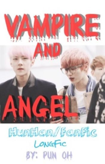 [Fanfic] [HunHan] Vampire And Angel