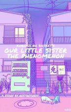 Our Little Sister, the Phenomenon (Kuroko no Basket fanfic) by aestaetheex