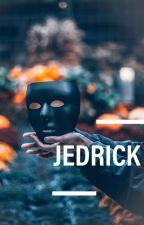 JEDRICK by alDLG08
