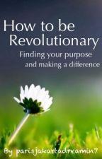 How to be Revolutionary by parisjakartadreamin7