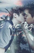 Kiss me again by saffish