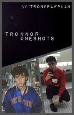 //tronnor one shots\\ by tronfravphan