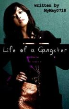 Life of a Gangster by Mymay0718