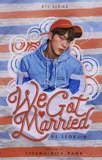 We Got Married (Seokjin) by YssaMaldita_Dama