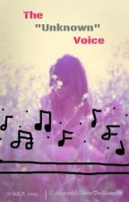 """The """"Unknown"""" Voice: (Short Story) by AiahLou"""