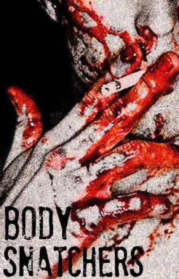 Body Snatchers by Story_Teller_oxoo