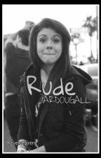 Rude [Jardougall] by ReverseSirens