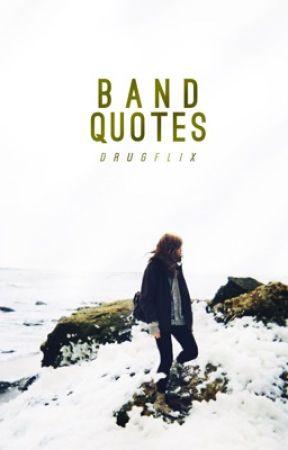 Band Quotes and song lyrics - ⇒ Sad song - Wattpad
