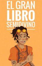 EL GRAN LIBRO SEMIDIVINO by MisterMackQwerty