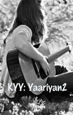 kyy:Yaariyan2 by Nrittisha
