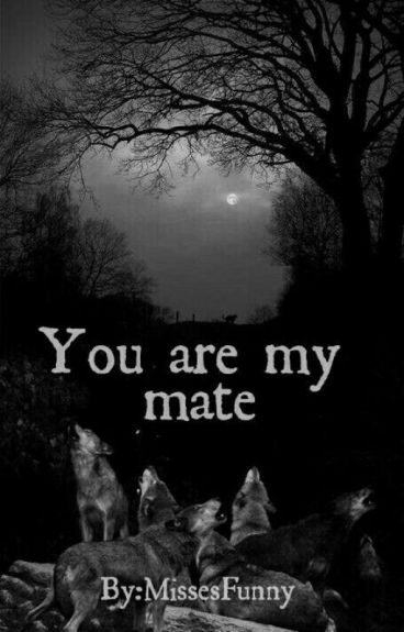 You are my Mate