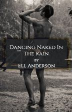 Dancing Naked In the Rain (BoyxBoy, Incest) by EllAnderson