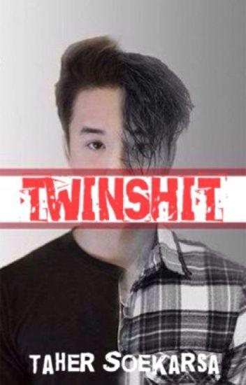 TWINSHIT