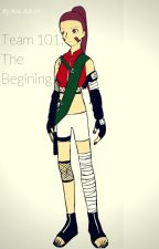 Team 101: The beginning (Naruto fanfic) by Redash13