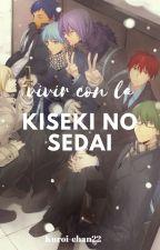 Vivir con la Kiseki no Sedai  by Kuroi-chan22