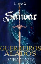 Sanoar 2-Guerreiros Alados (DEGUSTAÇÃO) by IsabelaAllmeida