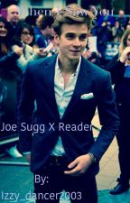 When I saw you (joe sugg X reader) by Izzy_dancer2003