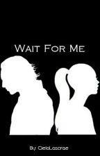 Wait For Me(Sequel to Break My Curse) Loki Fanfiction by Dawnsky3011