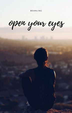 Open Your Eyes by beanling