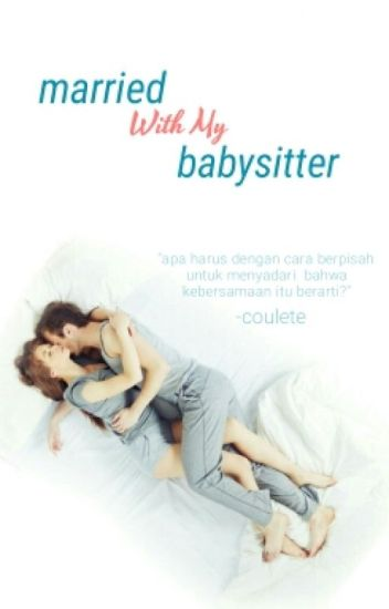 Married with my babysitter