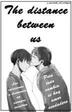 The distance between us (Ereri) by -wattparla-