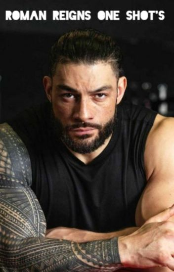 Roman Reigns One Shot's