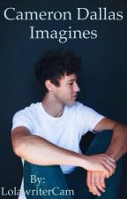 Cameron Dallas Imagines by LolawriterCam