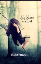 My Name is April by its_kay_91