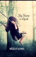 My Name is April by MiZzYx1991
