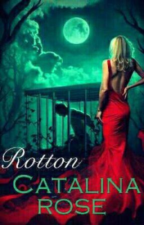 Rotton by CRose28