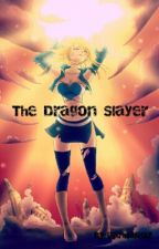 The Dragon Slayer - Fairy Tail f.f by LikeANormalKid