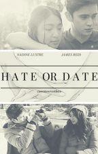 Hate or Date? (JaDine Fan Fic) by cassnisseverdeen