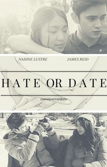 Hate or Date? (JaDine Fan Fic)
