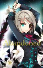 Abandoned ( an anime love story)(Under Editing) by LeKitty4Eva