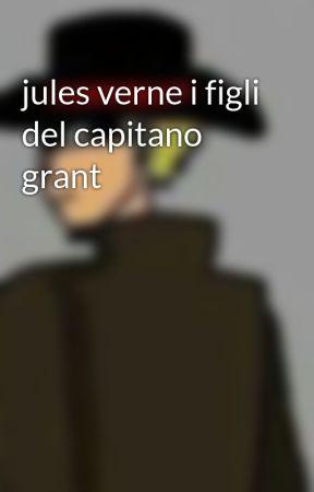 jules verne i figli del capitano grant - Parte prima - Wattpad 1048eed021bb