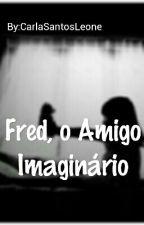 Fred, o Amigo Imaginário by CarlaSantosLeone