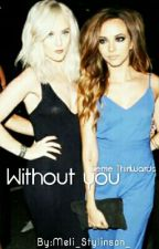 Without you ||Jerrie Thirlwards by Meli_Stylinson_