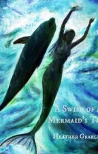 A Swish of a Mermaid's Tail by Arieanus
