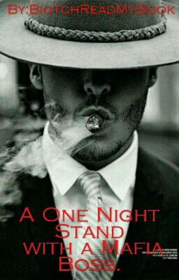 A One Night Stand with a Mafia Boss.