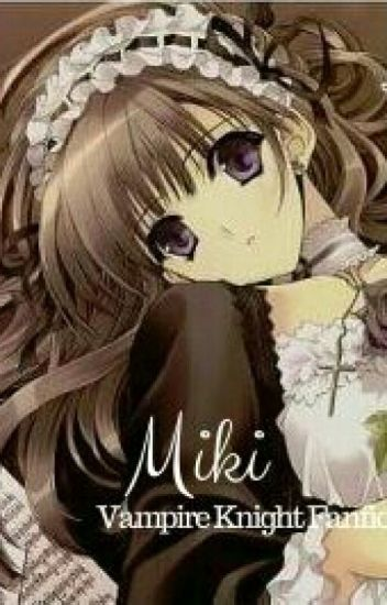 Princess Miki(Vampire Knight: KanamexOC)