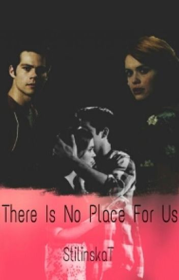 There Is No Place For Us || Stydia