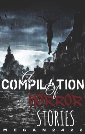 A Compilation of Horror Stories - Riddles - Wattpad