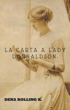 La carta a Lady Donnaldson #Wattys2016 #EscribeloYa. by DanaReal99