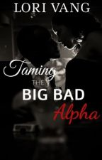 Taming the Big Bad Alpha by loriavg