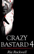 Crazy bastard 4 / Безумный ублюдок 4 by Ria_Rockwell